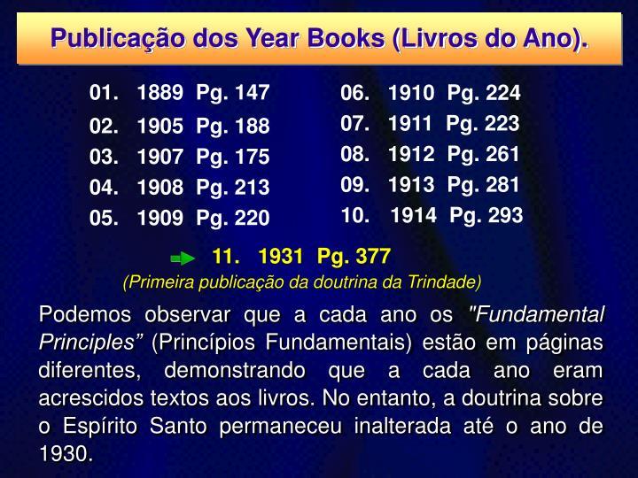 Publicao dos Year Books (Livros do Ano).