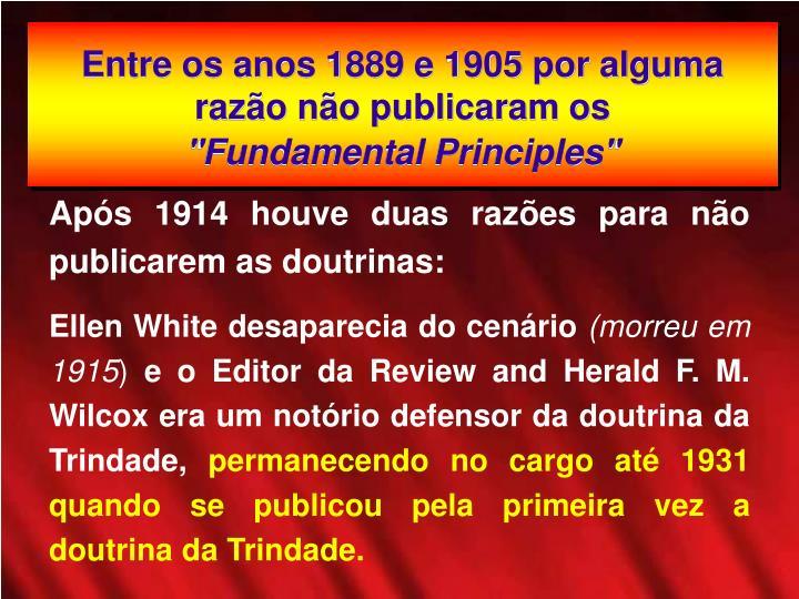 Entre os anos 1889 e 1905 por alguma razo no publicaram os