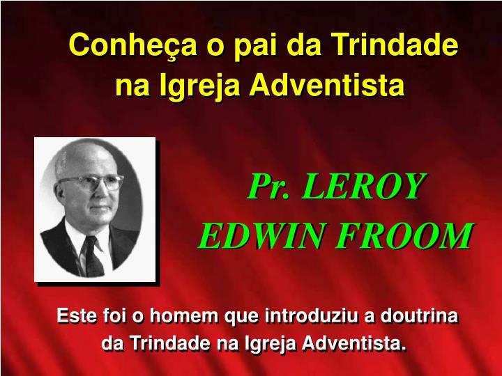 Conhea o pai da Trindade na Igreja Adventista