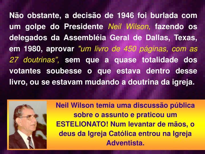 No obstante, a deciso de 1946 foi burlada com um golpe do Presidente
