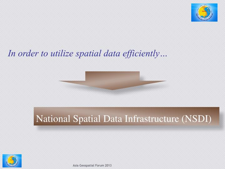 In order to utilize spatial data efficiently…
