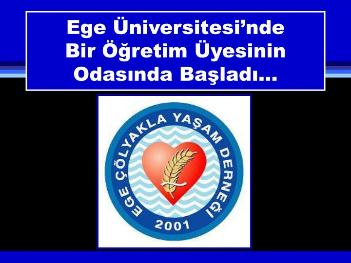 Ege Üniversitesi'nde
