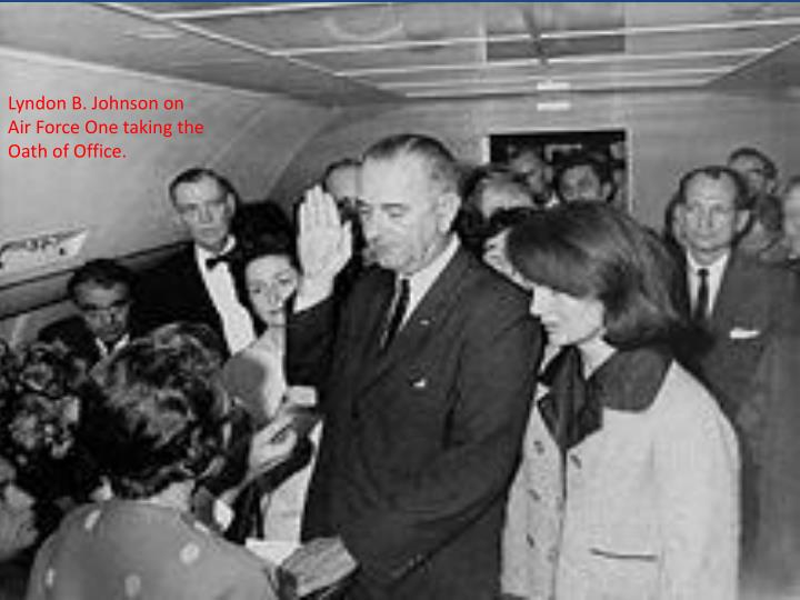 Lyndon B. Johnson on Air Force One taking the Oath of Office.
