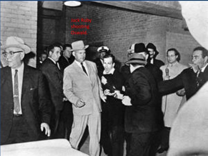 Jack Ruby shooting Oswald.
