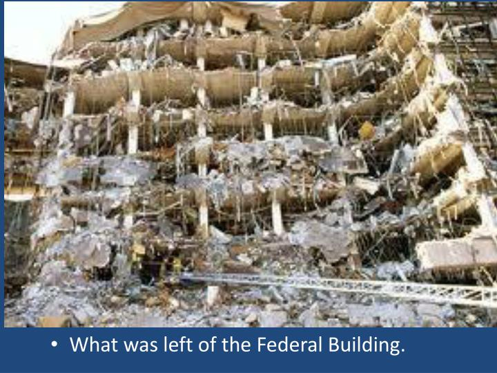 What was left of the Federal Building.
