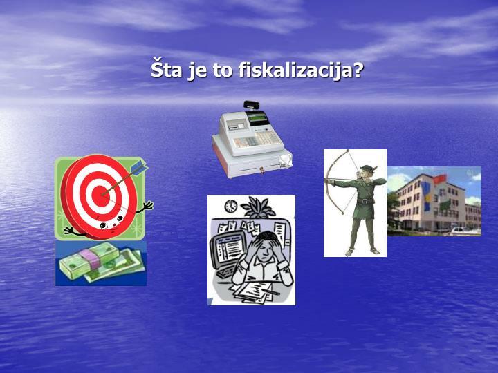 Šta je to fiskalizacija?