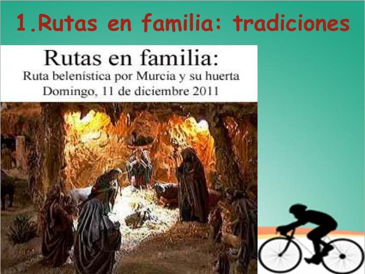 1.Rutas en familia: tradiciones