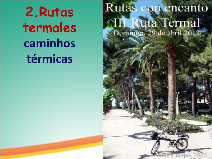 2.Rutas termales