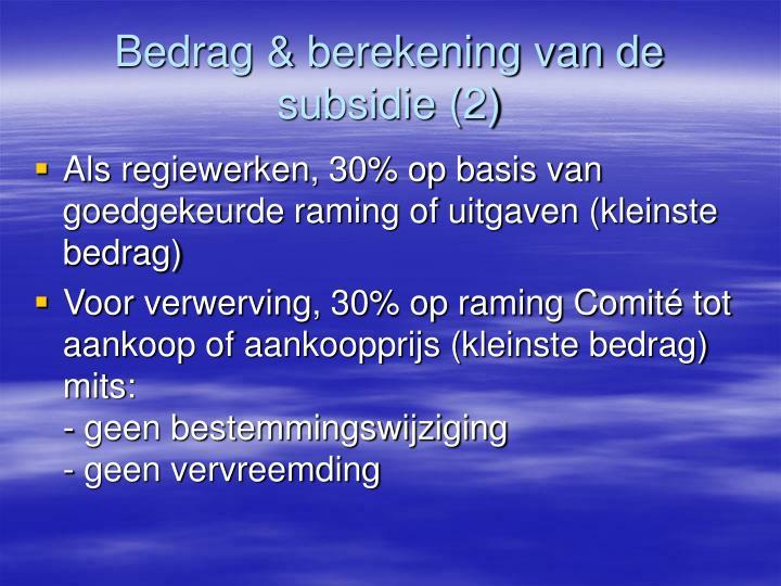 Bedrag & berekening van de subsidie (2)