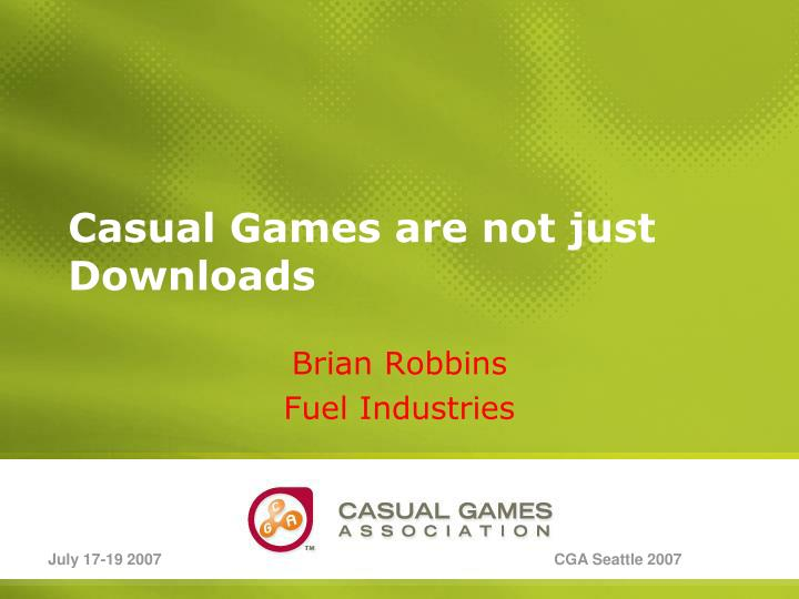 Casual games are not just downloads