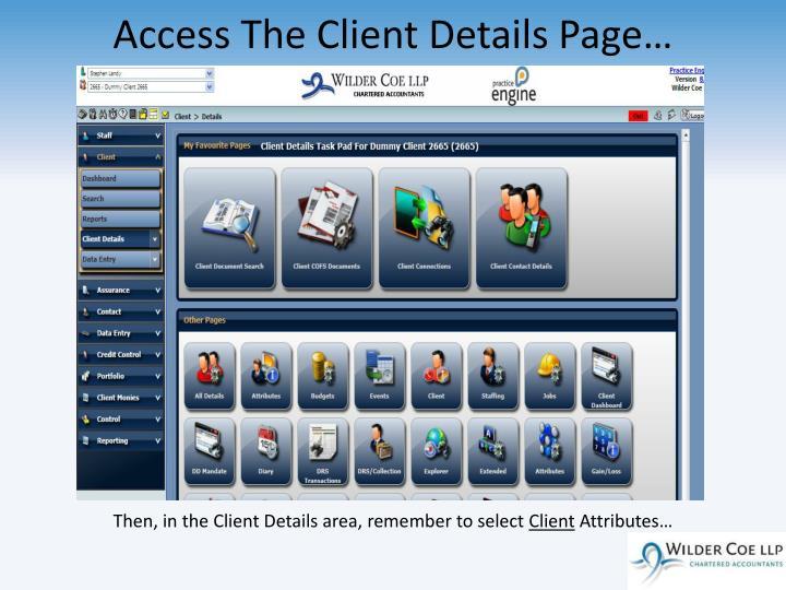 Access The Client Details Page…