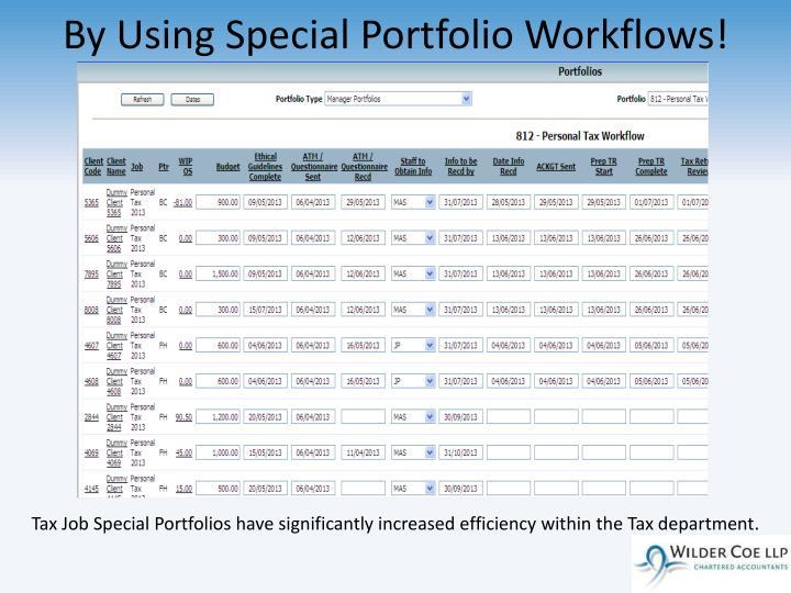 By Using Special Portfolio Workflows!