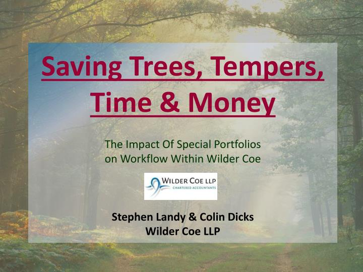 Saving Trees, Tempers,