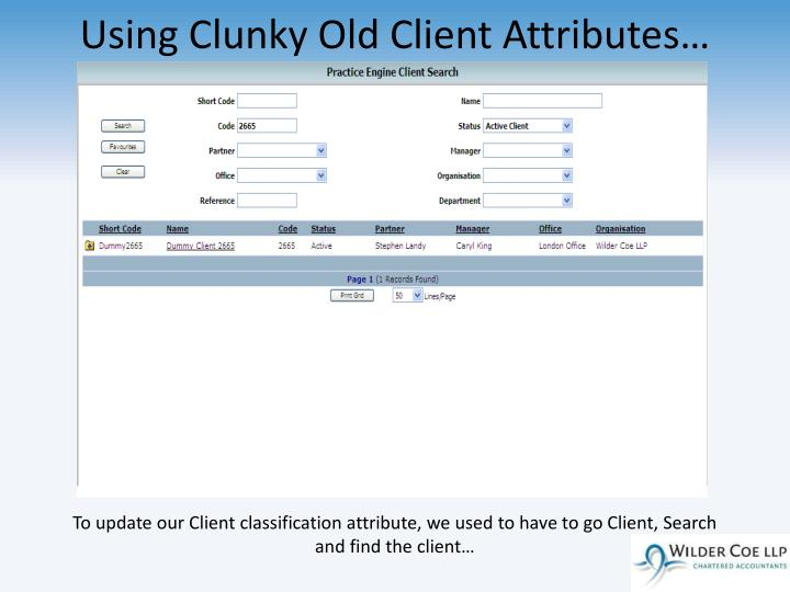 Using Clunky Old Client Attributes…