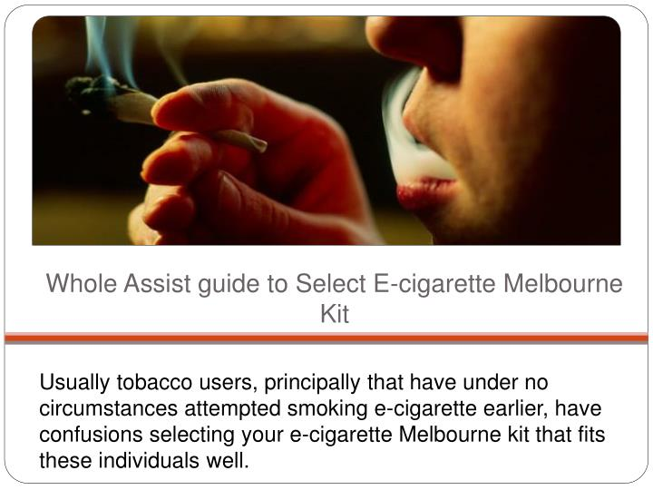 Whole assist guide to select e cigarette melbourne kit