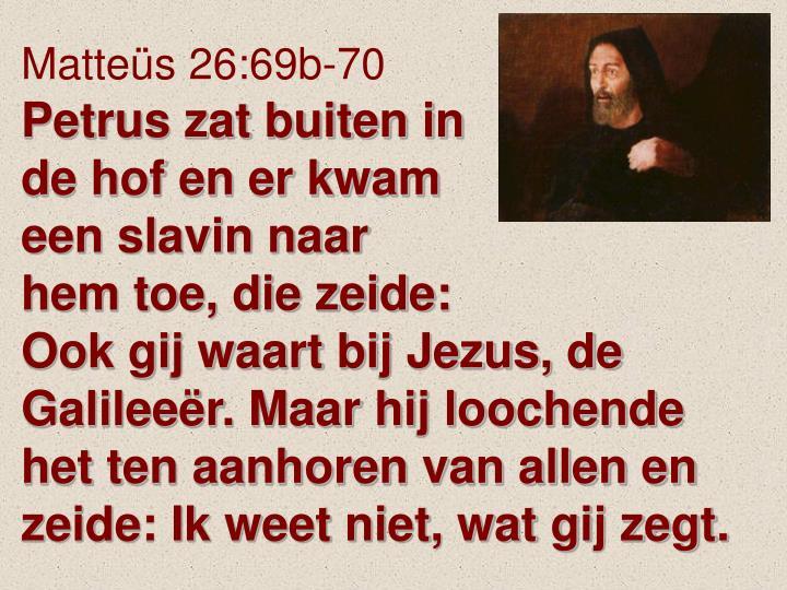 Matteüs 26:69b-70