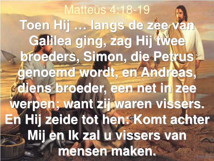 Matteüs 4:18-19