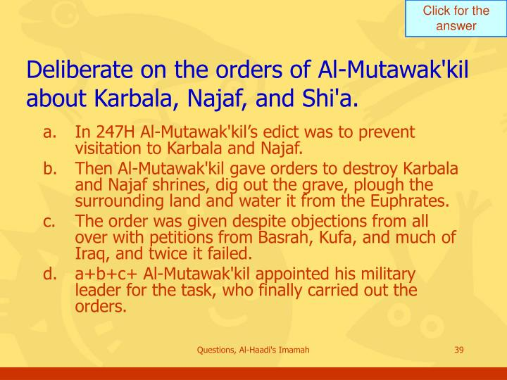 Deliberate on the orders of Al-Mutawak'kil about Karbala, Najaf, and Shi'a.