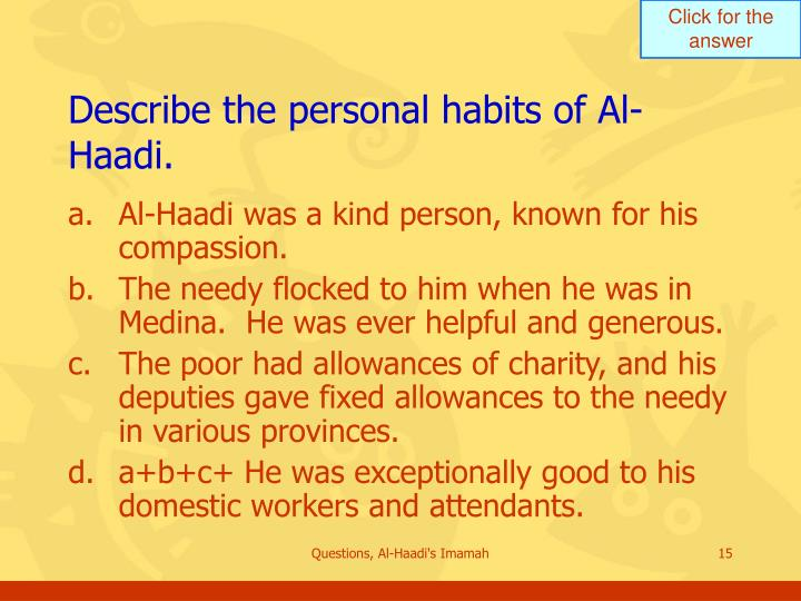 Describe the personal habits of Al-Haadi.