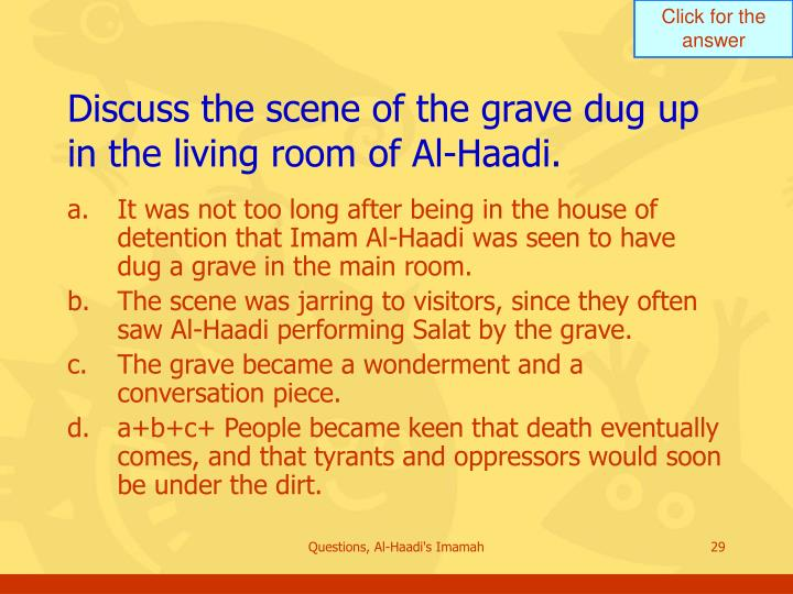 Discuss the scene of the grave dug up in the living room of Al-Haadi.