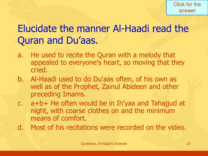 Elucidate the manner Al-Haadi read the Quran and Du'aas.