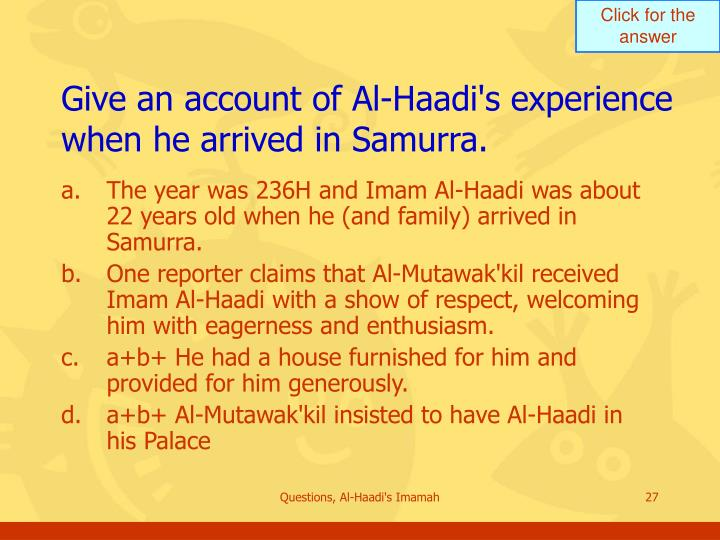 Give an account of Al-Haadi's experience when he arrived in Samurra.