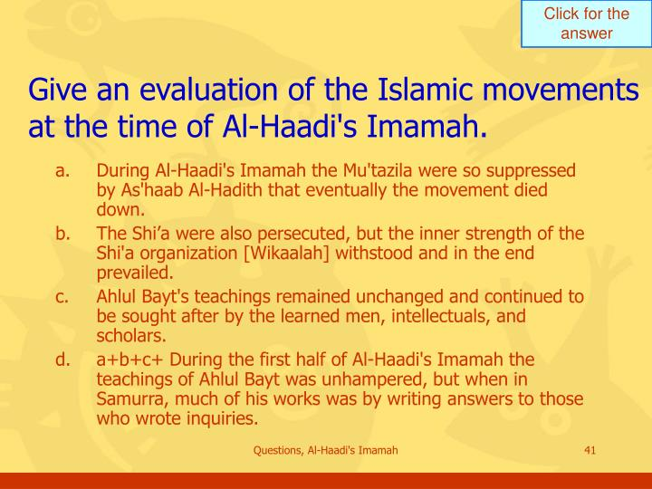 Give an evaluation of the Islamic movements at the time of Al-Haadi's Imamah.