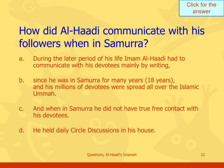 How did Al-Haadi communicate with his followers when in Samurra?