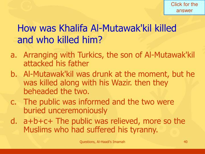 How was Khalifa Al-Mutawak'kil killed and who killed him?