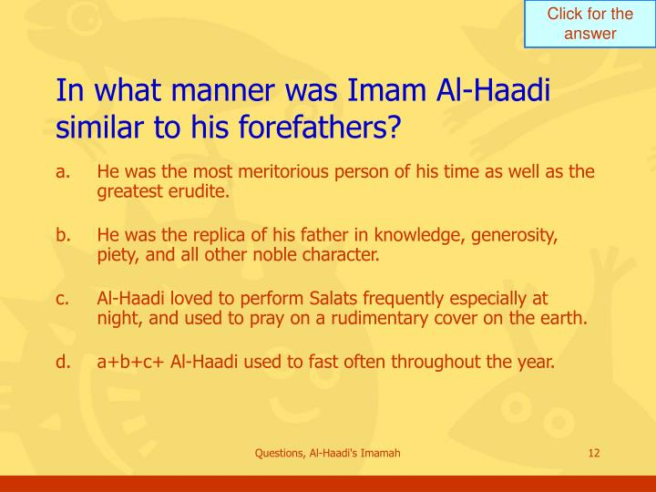 In what manner was Imam Al-Haadi similar to his forefathers?