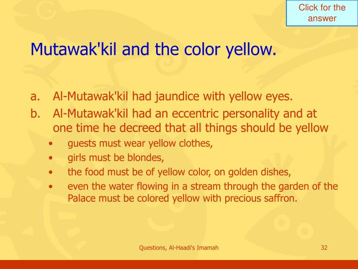 Mutawak'kil and the color yellow.