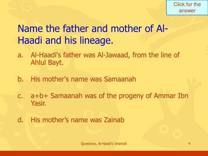 Name the father and mother of Al-Haadi and his lineage.