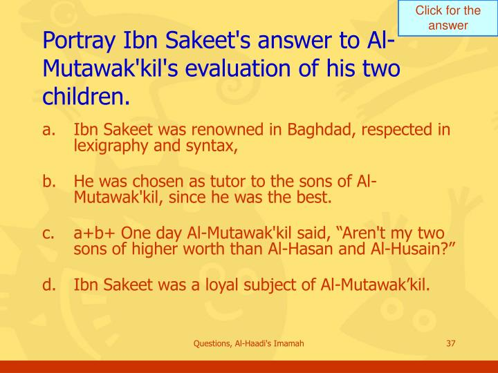 Portray Ibn Sakeet's answer to Al-Mutawak'kil's evaluation of his two children.