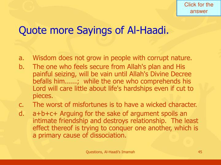Quote more Sayings of Al-Haadi.