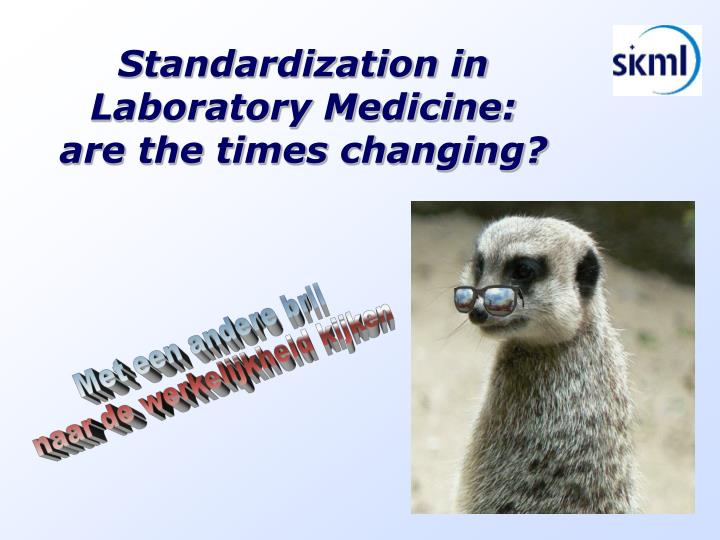 Standardization in Laboratory Medicine: