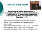 a high end learning alapelvei