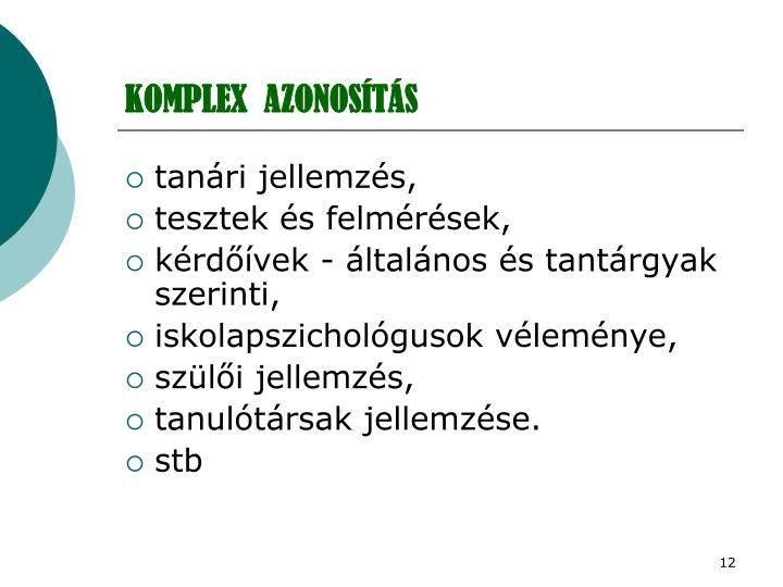 KOMPLEX  AZONOSÍTÁS