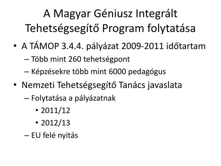 A Magyar Géniusz Integrált Tehetségsegítő Program folytatása