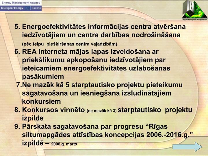 5. Energoefektivitātes informācijas centra atvēršana