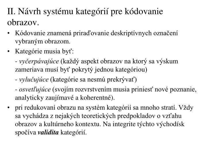 II. Návrh systému kategórií pre kódovanie obrazov.