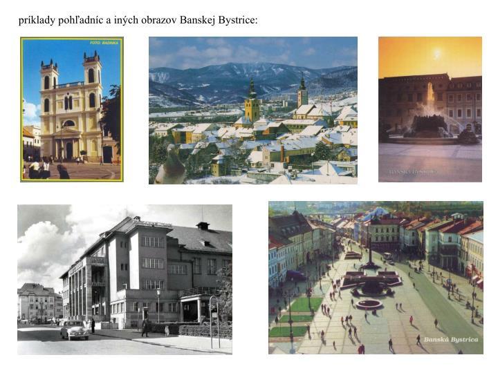 príklady pohľadníc a iných obrazov Banskej Bystrice: