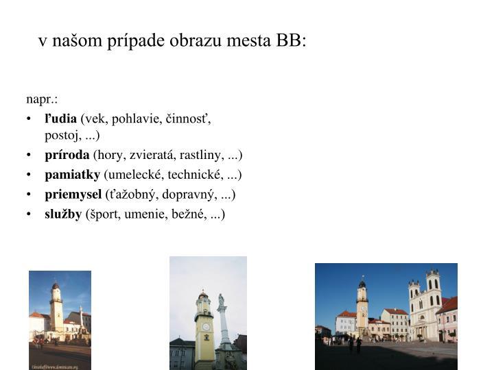 v našom prípade obrazu mesta BB: