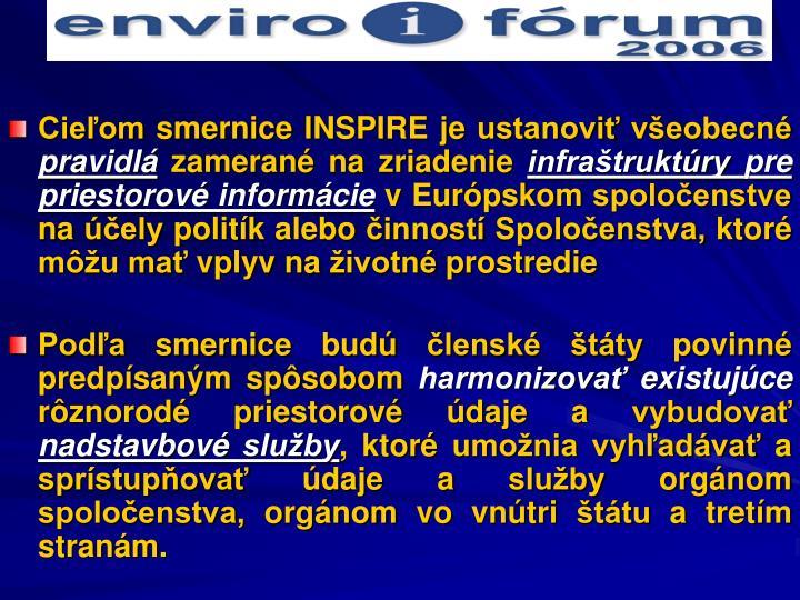 Cieľom smernice INSPIRE je ustanoviť všeobecné
