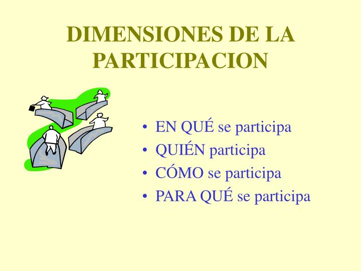 DIMENSIONES DE LA PARTICIPACION