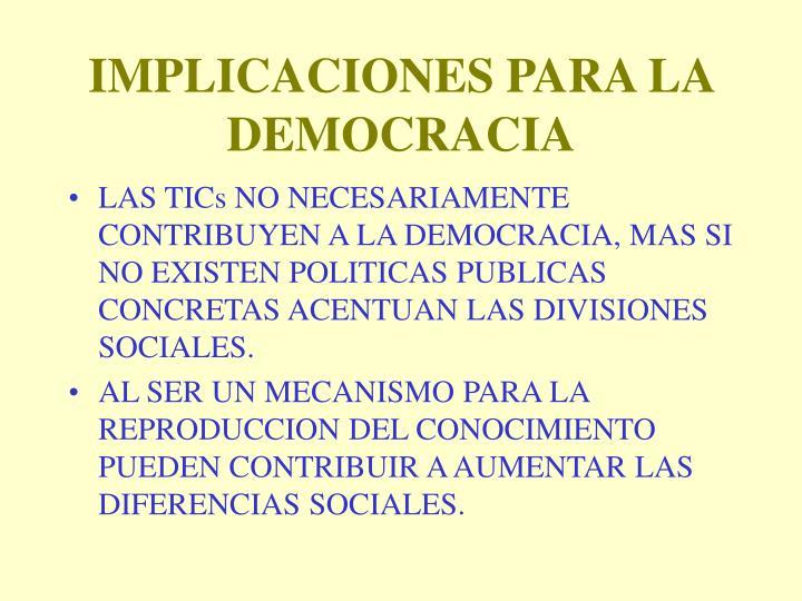 IMPLICACIONES PARA LA DEMOCRACIA
