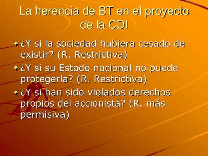 La herencia de BT en el proyecto de la CDI