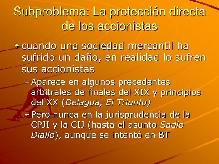 Subproblema: La protección directa de los accionistas