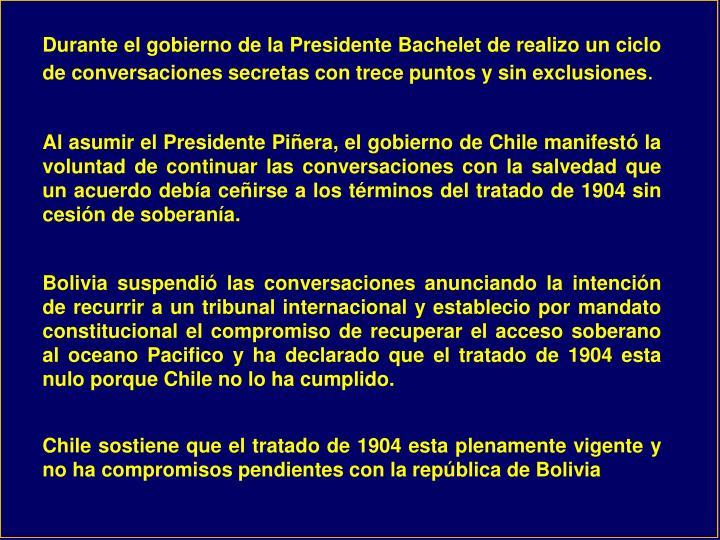 Durante el gobierno de la Presidente Bachelet de realizo un ciclo de conversaciones secretas con trece puntos y sin exclusiones