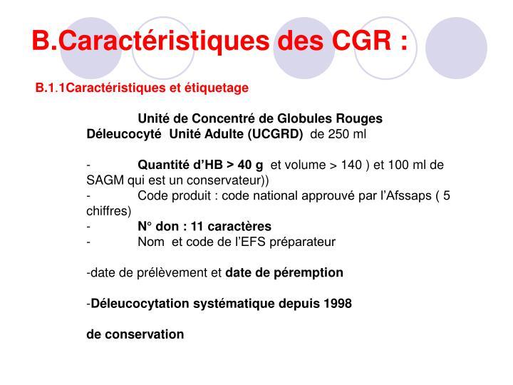 B.Caractéristiques des CGR: