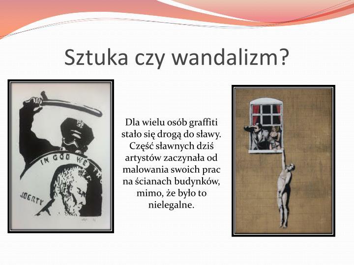 Sztuka czy wandalizm?